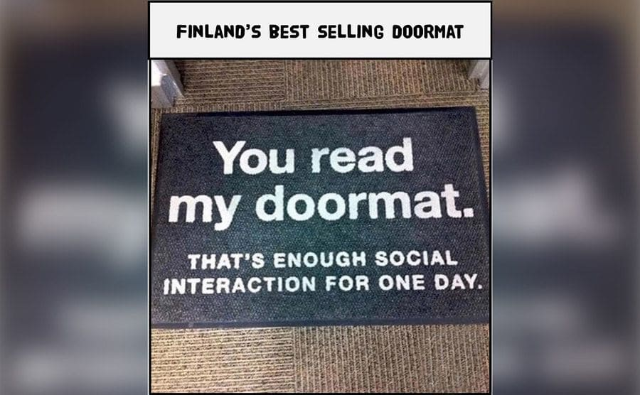 """A doorman that says, """"You read my doormat, that's enough interaction for one day""""."""