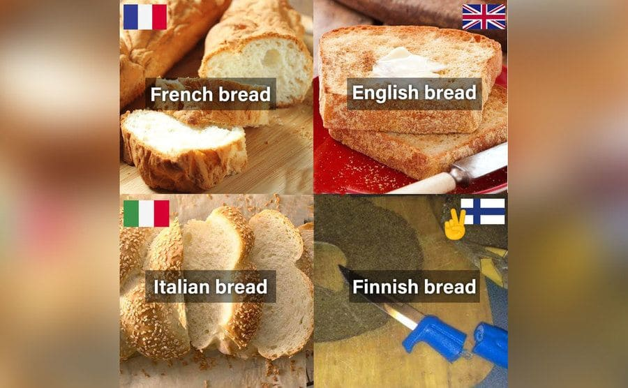 A meme showing delicious-looking French, English, and Italian bread vs. Finnish bread that will break a knife in half.